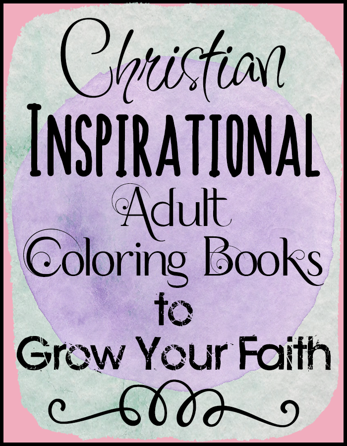 Christian Inspirational Adult Coloring Books to Grow Your Faith