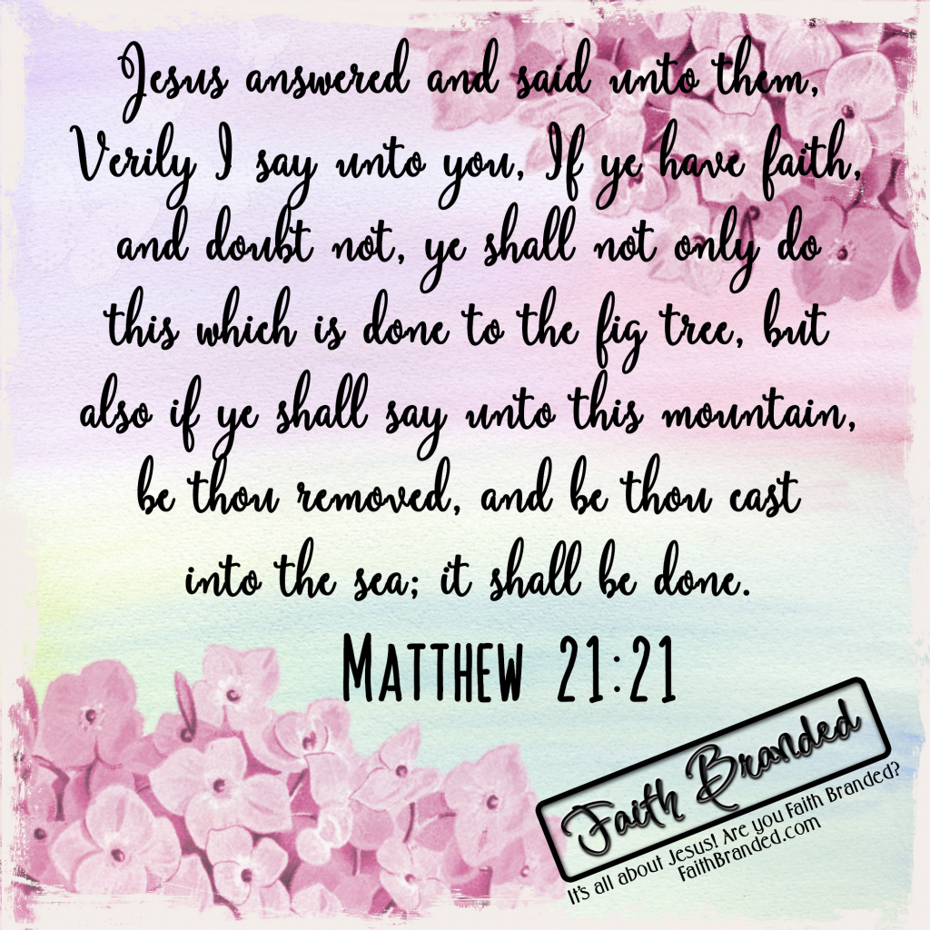 Free Faith Branded Matthew 21:21 Bible Verse Graphic